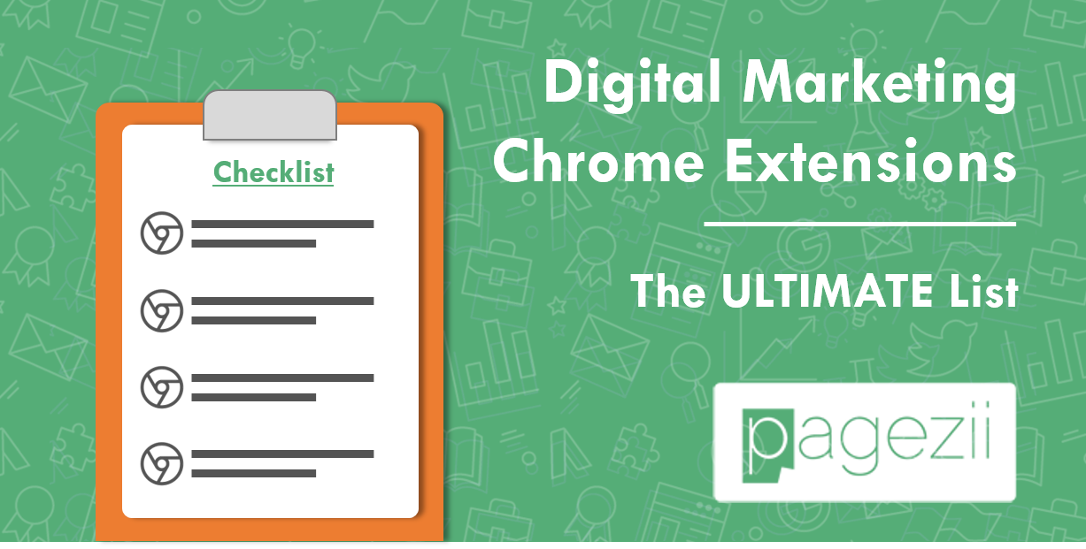 Digital Marketing Chrome Extensions The Ultimate List Pagezii Digital Marketing Blog